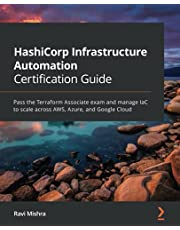 HashiCorp Infrastructure Automation Certification Guide: Pass the Terraform Associate exam and manage IaC to scale across AWS, Azure, and Google Cloud
