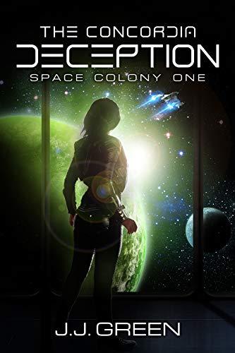 The Concordia Deception A Space Colonization Epic Adventure (Space Colony One, Part 1)