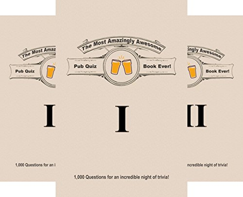 The Most Amazingly Awesome Pub Quiz Books Ever! (8 Book Series)