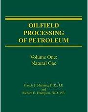 Oilfield Processing of Petroleum Volume 1: Natural Gas