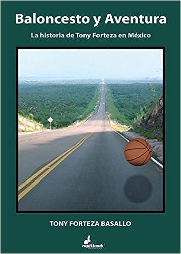 Baloncesto y aventura: Amazon.es: Toni Forteza Basallo: Libros