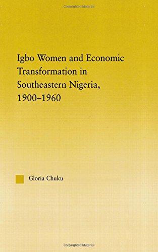 Igbo Women and Economic Transformation in Southeastern Nigeria, 1900-1960 (African Studies) by Gloria Chuku