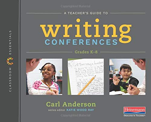 (A Teacher's Guide to Writing Conferences: The Classroom Essentials Series )