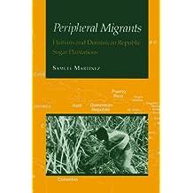 Peripheral Migrants: Haitians Dominican Republic