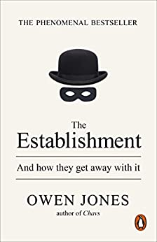 The Establishment: And how they get away with it by [Jones, Owen]