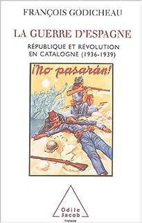La guerre d'Espagne : république et révolution en Catalogne, 1936-1939, Godicheau, François