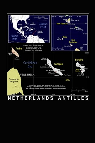 Note Antilles Netherlands (Color Map of Netherlands Antilles Journal: Take Notes, Write Down Memories in this 150 Page Lined)