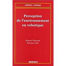 Perception de l'Environnement En Robotique (coll. Robotique)