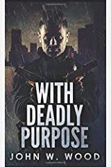With Deadly Purpose: Pocket Book Edition Paperback