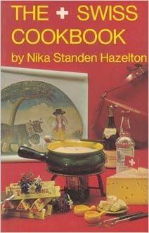 The Swiss Cookbook (Swiss Cook Book 200) by Nika Standen Hazelton (1967-09-01)