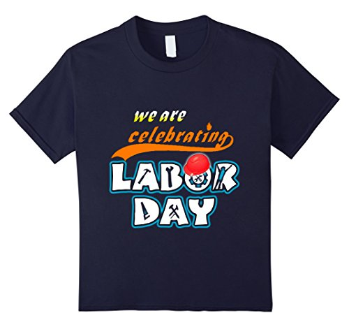Kids We Are Celebrating Labor Day 2017 T Shirt Gift 12 Navy
