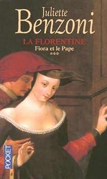 La Florentine, Tome 3 : Fiora et le pape par Benzoni