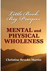 Little Book, Big Prayers: Mental and Physical Wholeness (Volume 2)
