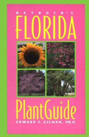 Betrock's Florida Plant Guide (Palm Garden Beach Flower)