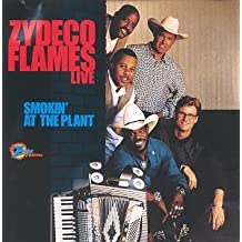 Smokin at the Plant by Zydeco Flames