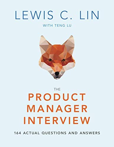 The Product Manager Interview: 164 Actual Questions and Answers by Impact Interview