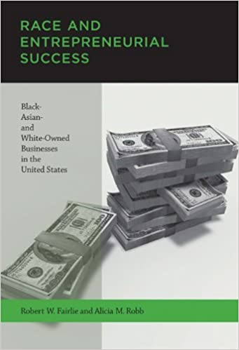 Race and Entrepreneurial Success: Black-, Asian-, and White-Owned Businesses in the United States (MIT Press) by Robert W. Fairlie (2010-08-13)