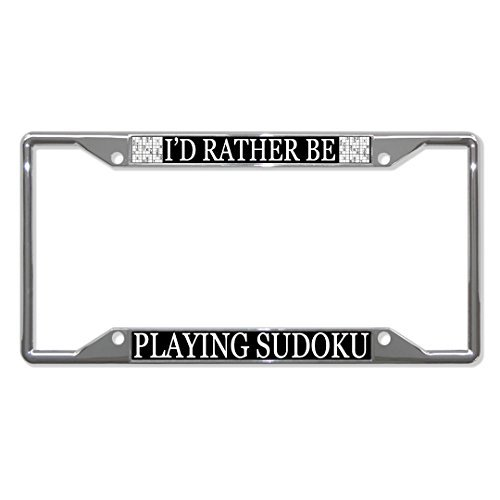 Playing Sudoku (License Plate Covers I'D Rather Be Playing Sudoku Chrome Metal License Plate Frame Holder Four)