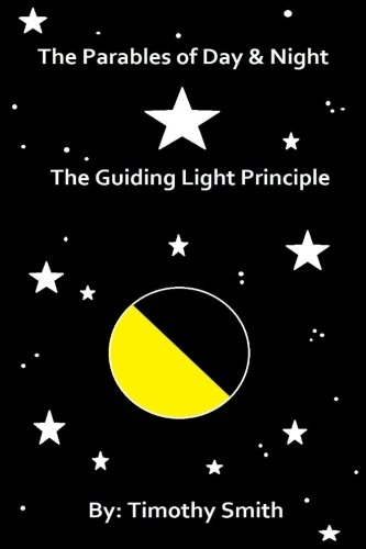 Download The Parables of Day & Night: The Guiding Light Principle PDF