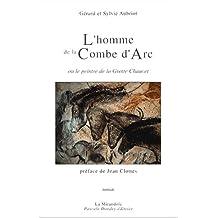 L'homme de la Combe d'Arc, ou, Le peintre de la Grotte Chauvet