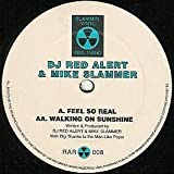 DJ Red Alert & Mike Slammer / Feel So Real / Walking On Sunshine