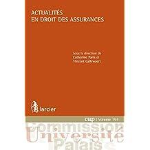Actualités en droit des assurances (Commission Université-Palais (CUP)) (French Edition)