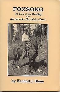 Foxsong: 100 years of cow ranching in the San Bernardino Mts./Mojave Desert