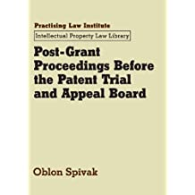Post-Grant Proceedings Before the Patent Trial and Appeal Board (October 2016 Edition)