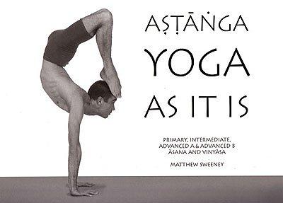 Ashtanga Vinyasa Yoga - Ashtanga Yoga As It IS (Revised Third Edition)