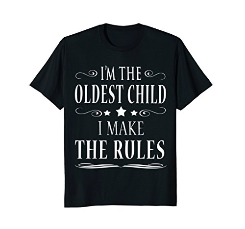 Mens I'M THE OLDEST CHILD I MAKE THE RULES SHIRT XL Black