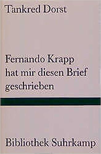 Fernando Krapp Hat Mir Diesen Brief Geschrieben Ein Versuch über