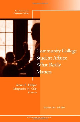 Community College Student Affairs: What Really Matters: New Directions for Community Colleges, No. 131, Fall 2005 (J-B CC Single Issue Community Colleges)