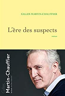 L'ère des suspects, Martin-Chauffier, Gilles