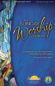 Daybreak Music The Sunday Worship Choir Kit 2-Part Mixed (opt. SATB) arranged by Stan Pethel