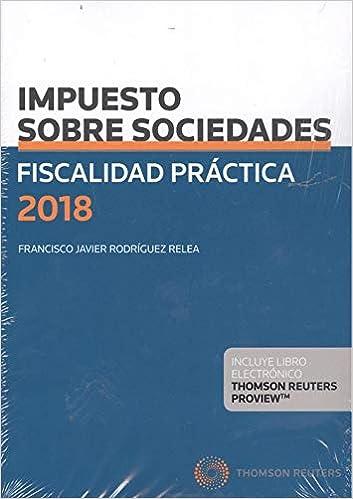 Descargar Epub Gratis Fiscalidad Práctica 2018. Impuesto Sobre Sociedades (papel + E-book)