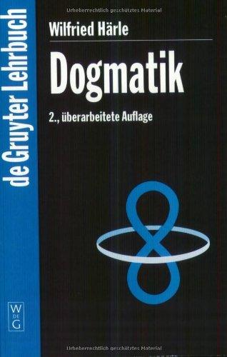 Dogmatik: 2., überarbeitetete Auflage (Gruyter - de Gruyter Lehrbücher): 2., Durchg Ngig Leicht Berarbeitete Auflage