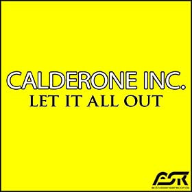Calderone Inc.-Let It All Out