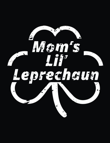 Lil Leprechaun - Mom's Lil Leprechaun: St Patricks Day Lined Journal Notebook
