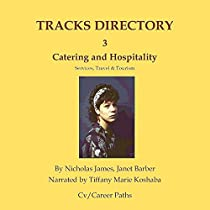 CATERING & HOSPITALITY, SERVICE PROFESSIONS, TRAVEL & TOURISM: TRACKS DIRECTORY 3