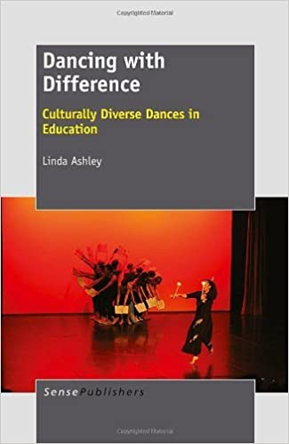 Dancing with Difference: Culturally Diverse Dances in Education by Linda Ashley (2012-09-07)