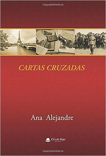 CARTAS CRUZADAS (Spanish Edition): Ana Alejandre ...