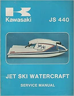 1981 KAWASAKI JET SKI JS 440 SERVICE MANUAL P/N 99963-0001 ... on