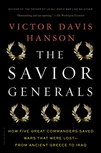 Amazon the savior generals how five great commanders saved the savior generals how five great commanders saved wars that were lost from ancient fandeluxe Ebook collections