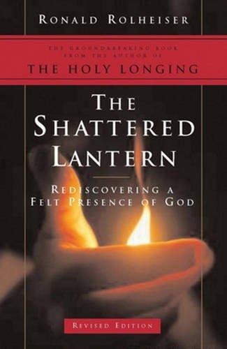 The Shattered Lantern: Rediscovering a Felt Presence of God
