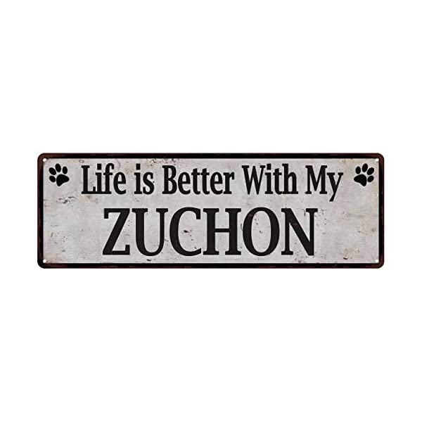 Life is Better with My Zuchon Dog Sign Pet Signs Decorations Owner Plaque Wall Art Breed Decor Gift 6 x 18 High Gloss Metal 206180060034 1