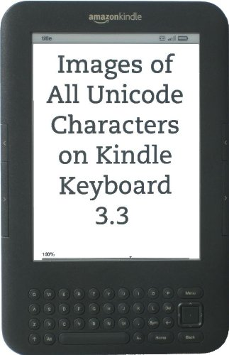 Images of All Unicode Characters on Kindle Keyboard 3.3