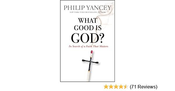 What good is god in search of a faith that matters kindle in search of a faith that matters kindle edition by philip yancey religion spirituality kindle ebooks amazon fandeluxe Choice Image