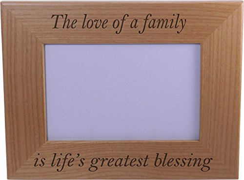 The love of a family is lifes greatest blessing - Wood Picture Frame Holds 4x6 Inch Photo - Great Gift for Mothers's, Father's Day, Birthday,Valentines Day, Anniversary or Christmas Gift