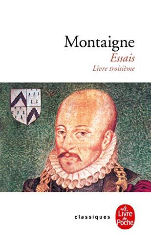 Essais-Livre Troisieme (Ldp Classiques) (English and French Edition)