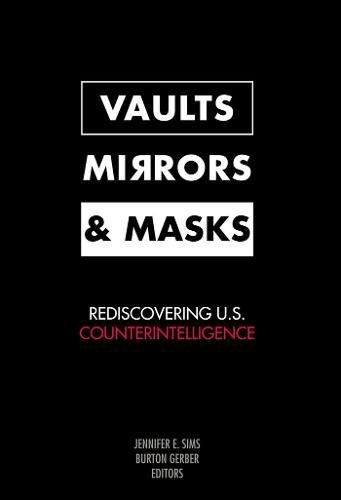 Books : Vaults, Mirrors, and Masks: Rediscovering U.S. Counterintelligence